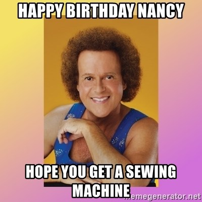 Richard Simmons - Happy Birthday Nancy Hope you get a sewing machine