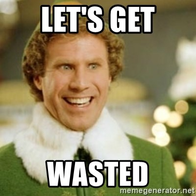 57352457 let's get wasted buddy the elf meme generator