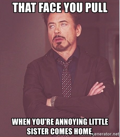 Robert Downey Junior face - That face you pull when you're annoying little sister comes home,
