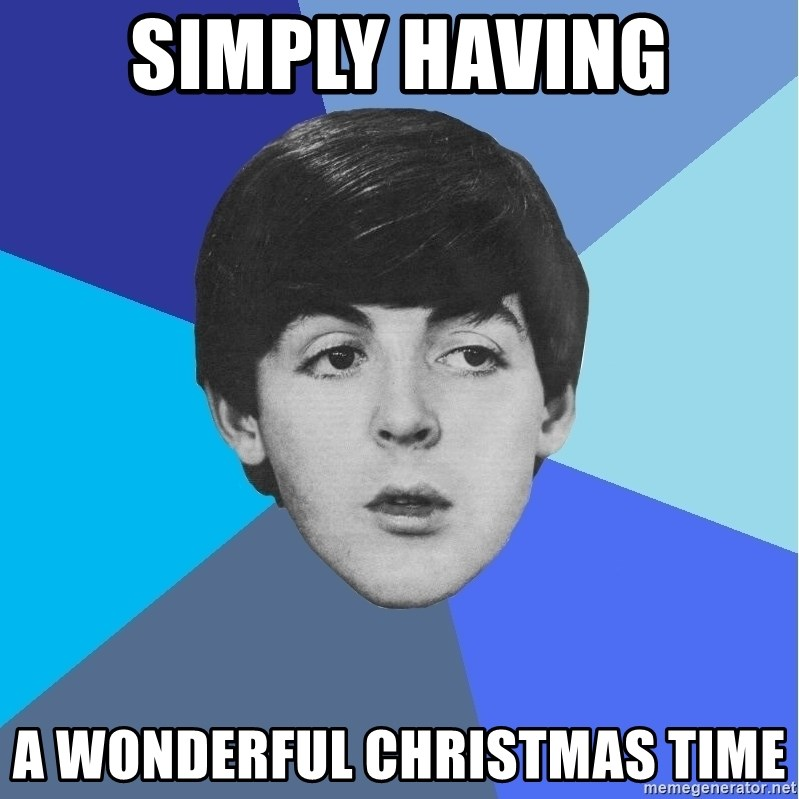 simply having a wonderful christmas time paul mccartney meme generator - Wonderful Christmas Time