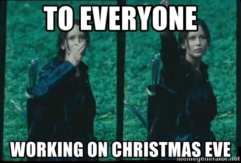 To everyone Working on Christmas Eve - Hunger Games Katniss Salute ...