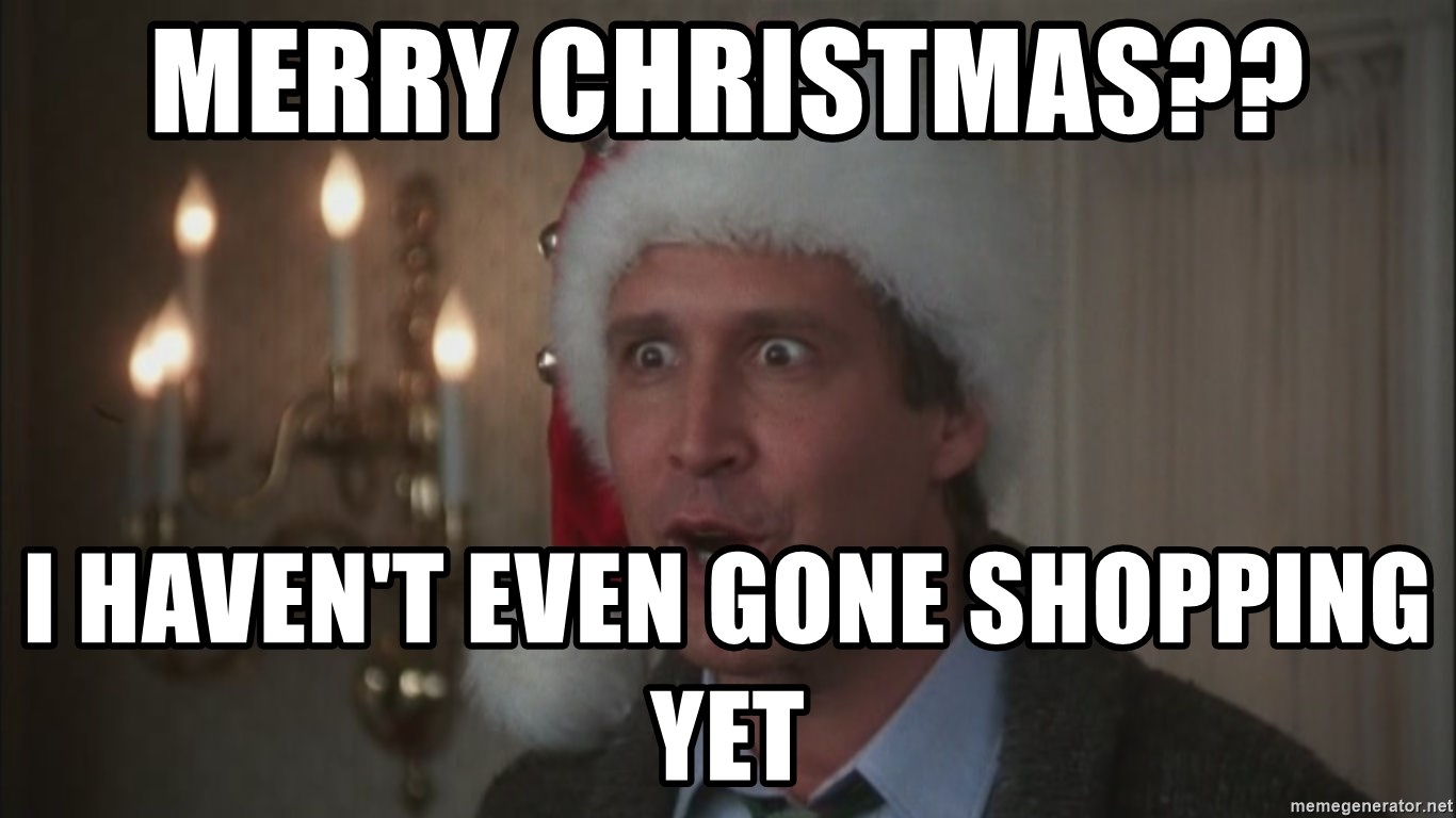 Merry Christmas?? I haven\'t even gone shopping yet - Chevy Chase ...