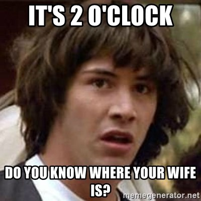Do You Know Where Your Wife Is