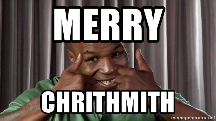 Mike Tyson Christmas Meme.Merry Chrithmith Mike Tyson Happy Meme Generator