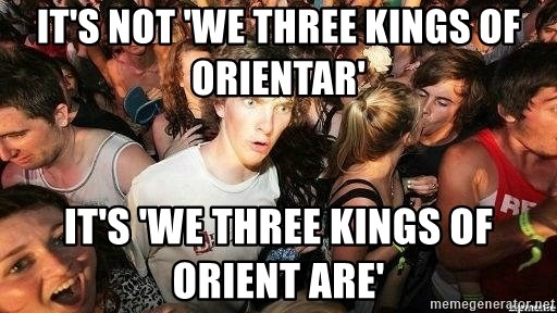 Its Not We Three Kings Of Orientar Its We Three Kings Of Orient