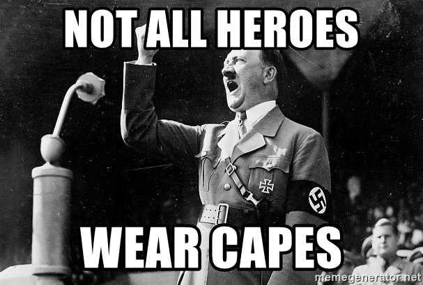 57539590 not all heroes wear capes the adolf hitler meme generator