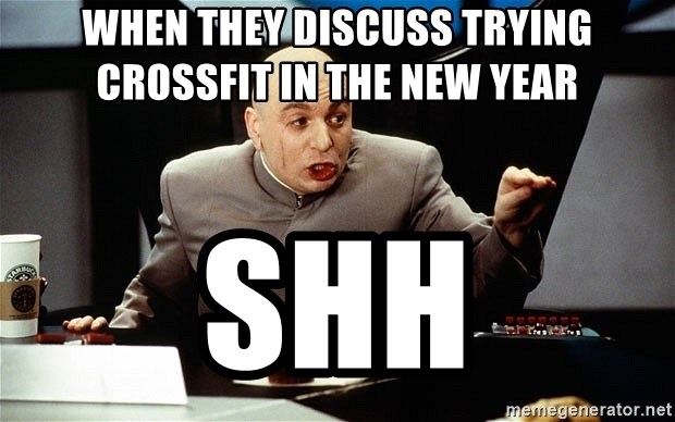 dr evil shhhhh - When they discuss trying crossfit in the new year  Shh