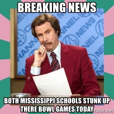 Breaking news both Mississippi schools STUNK UP THERE BOWL