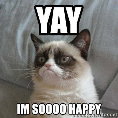 Yay Im Soooo Happy Grumpy Cat Meme Generator Click on a meme to download the clean version. yay im soooo happy grumpy cat