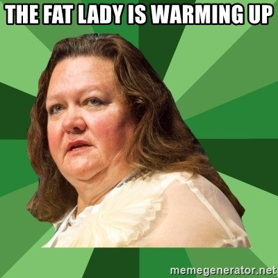 Dumb Whore Gina Rinehart - The FAT lady is warming up