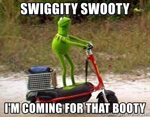 Swiggity Swooty I M Coming For That Booty Kermit Scooter Meme Generator Opinion on a long distance relationship: swiggity swooty i m coming for that