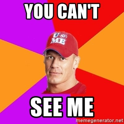 Hypocritical John Cena - you can't  see me