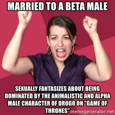 Married to an alpha male