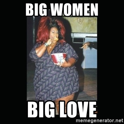 fat black woman - Big Women Big Love