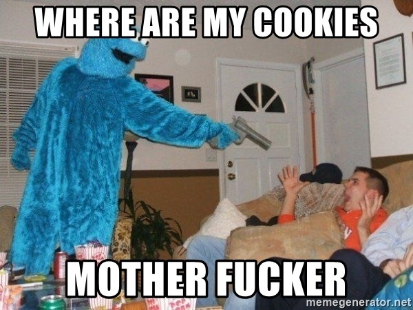Bad Ass Cookie Monster - Where are my cookies Mother fucker