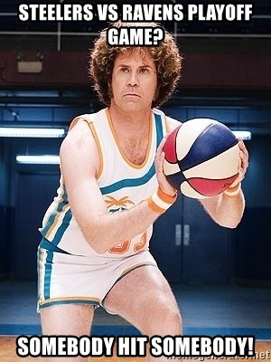 Will Ferrell Basketball - Steelers vs Ravens playoff game? Somebody hit somebody!