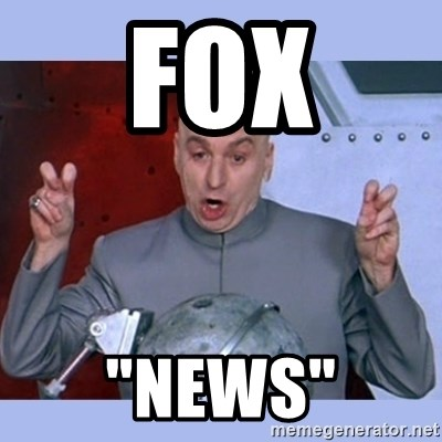 "Dr Evil meme - fox ""news"""