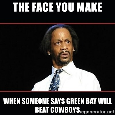 57854226 the face you make when someone says green bay will beat cowboys