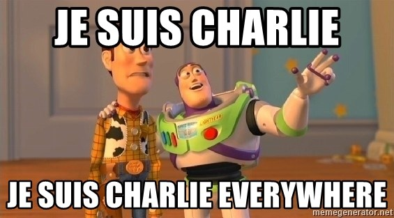 Toy Story Meme - JE SUIS CHARLIE JE SUIS CHARLIE EVERYWHERE