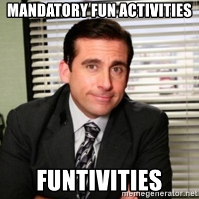 Michael Scott - mandatory fun activities Funtivities