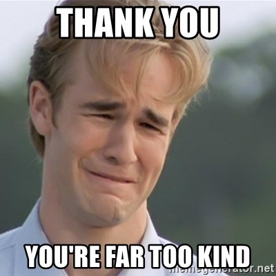 Dawson's Creek - thank you you're far too kind