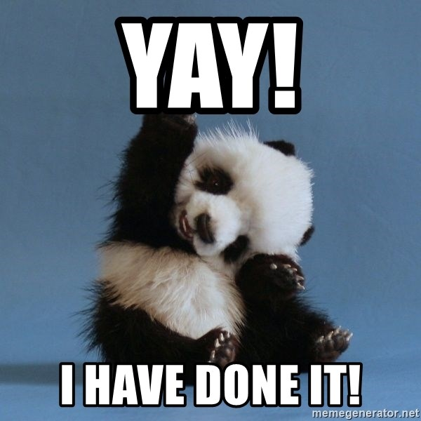 Yay I Have Done It Happy Panda Meme Generator Find the newest its done meme. yay i have done it happy panda
