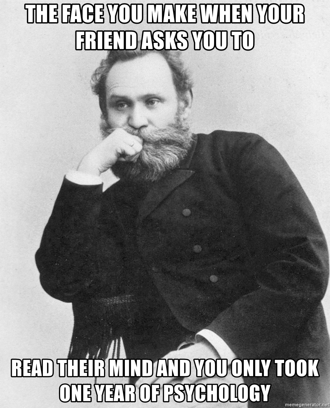 ivan pavlov - THE FACE YOU MAKE WHEN YOUR FRIEND ASKS YOU TO  READ THEIR MIND AND YOU ONLY TOOK ONE YEAR OF PSYCHOLOGY