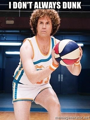 Will Ferrell Basketball - i don't always dunk