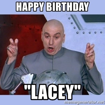 "Dr Evil meme - Happy Birthday ""Lacey"""