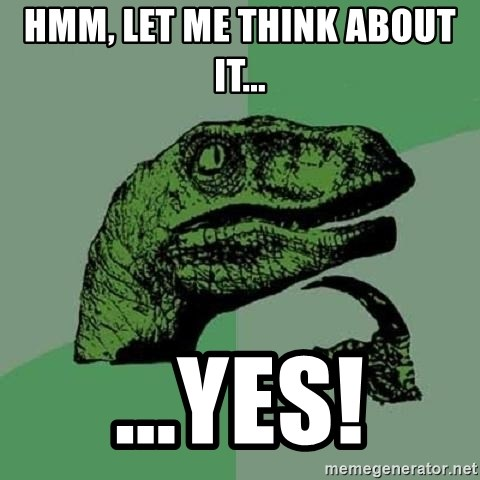 hmm let me think about it yes hmm, let me think about it yes! philosoraptor meme generator