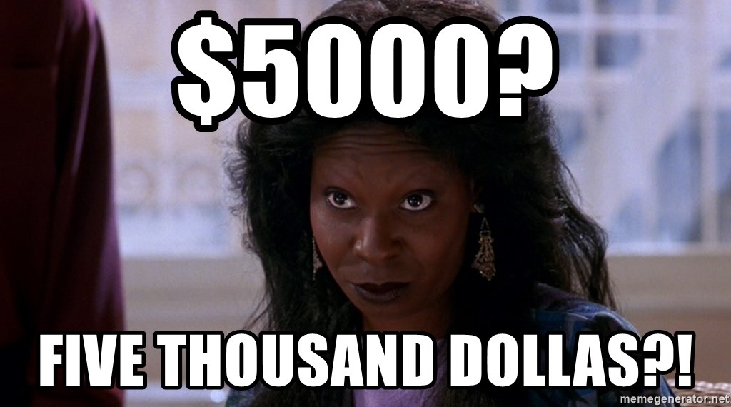 Whoopi Goldberg Ghost 2 - $5000? FIVE THOUSAND DOLLAS?!