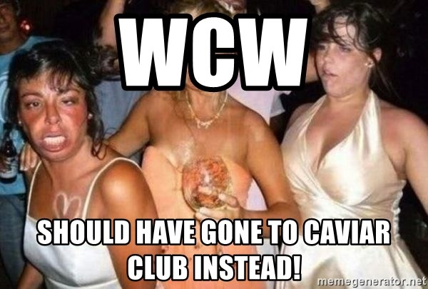58350365 wcw should have gone to caviar club instead! hard drunk girls