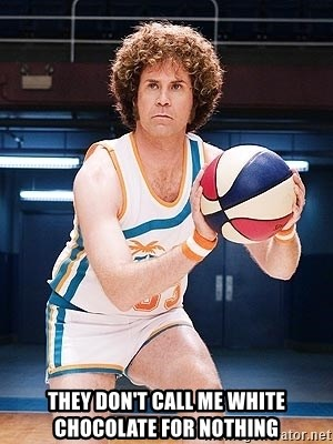 Will Ferrell Basketball - They don't call me White Chocolate for nothing