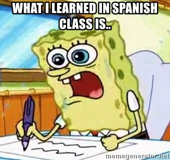 Spongebob What I Learned In Boating School Is - WHAT I LEARNED IN SPANISH CLASS IS..