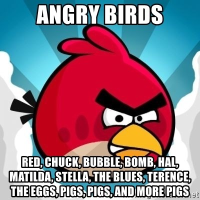 Angry Birds Red, Chuck, Bubble, Bomb, Hal, Matilda, Stella, The