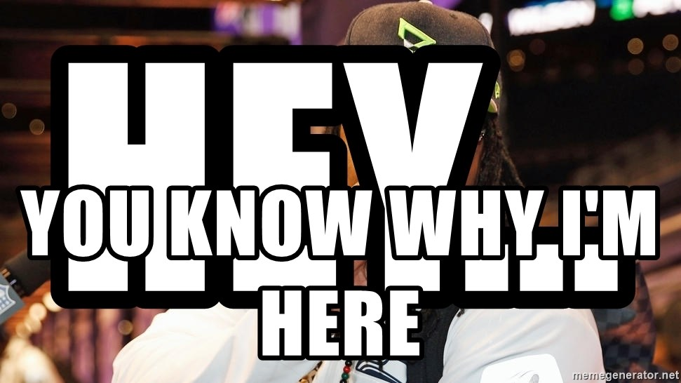 marshawn lynch - im just  - hey...                      you know why i'm here