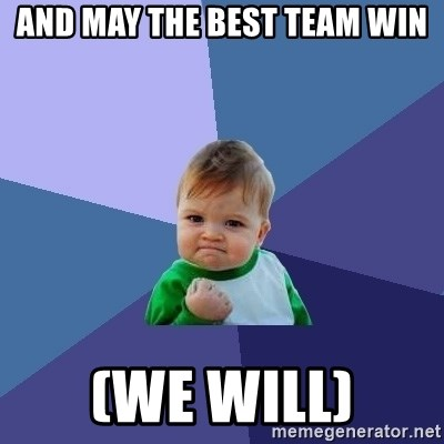 58636145 and may the best team win (we will) success kid meme generator