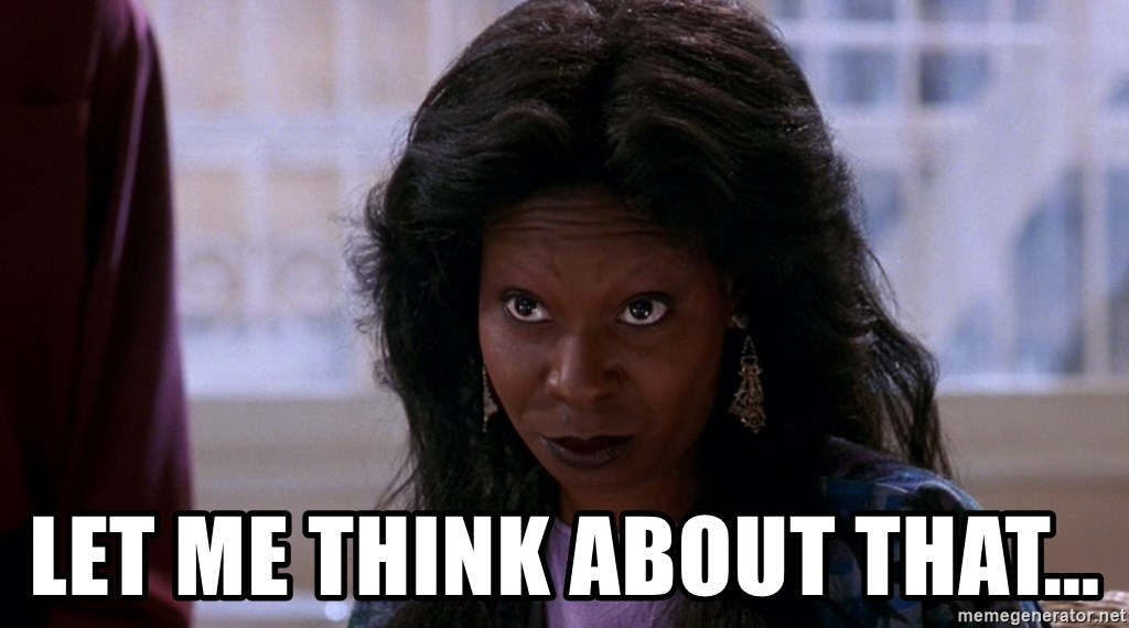 Whoopi Goldberg Ghost 2 - Let me think about that...