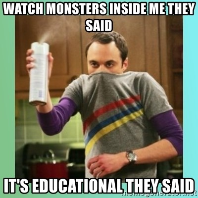 Sheldon Cooper spray can - watch monsters inside me they said it's educational they said