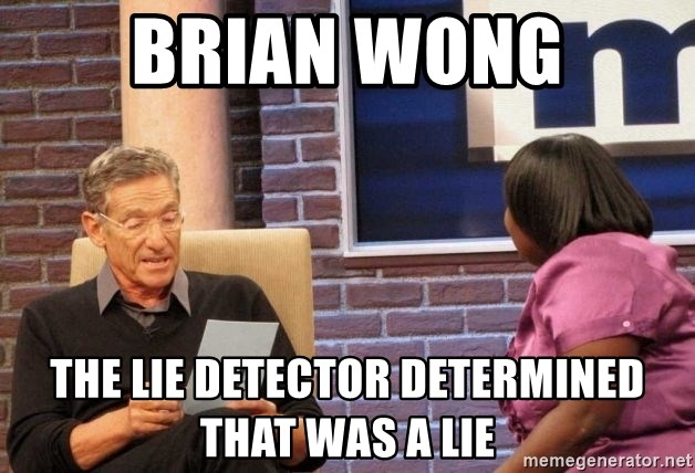 Maury Lie Detector - BRIAN WONG THE LIE DETECTOR DETERMINED THAT WAS A LIE