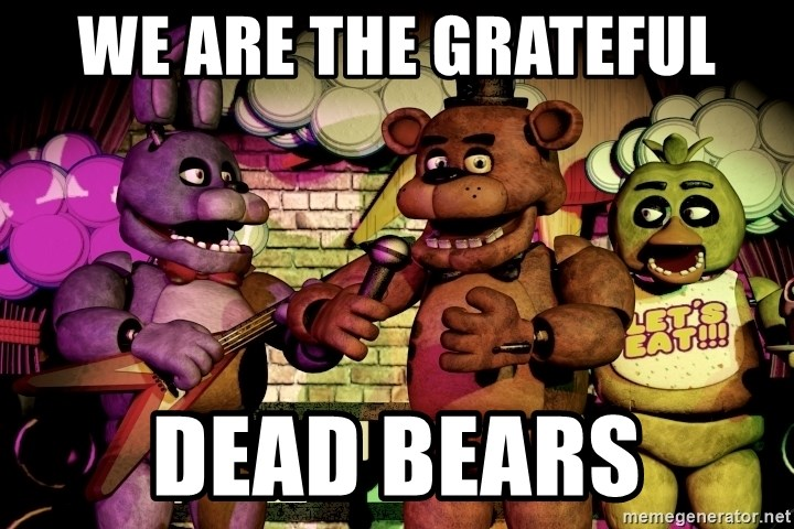 The band fnaf - we are the grateful dead bears