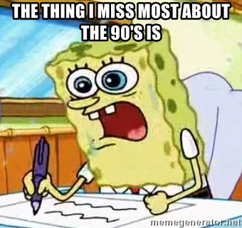 Spongebob What I Learned In Boating School Is - The thing I miss most about the 90's is