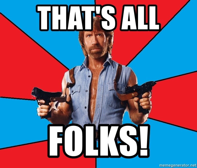 Chuck Norris  - THAT'S ALL  FOLKS!
