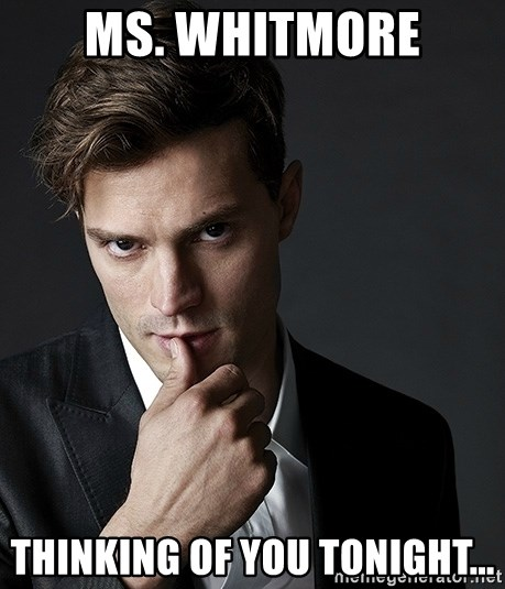 Christian Grey Jamie Dornan - Ms. Whitmore Thinking of you tonight...