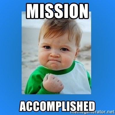 yes baby 2 - Mission Accomplished