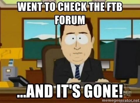 Went to check the FTB Forum    and it's gone! - south park