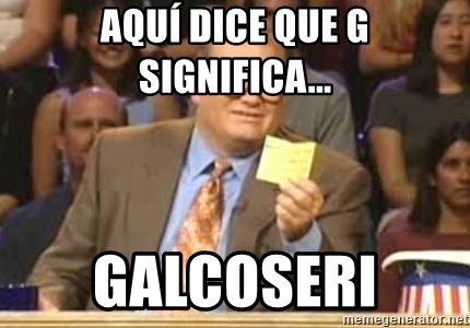 Welcome to Whose Line - Aquí dice que G significa... Galcoseri