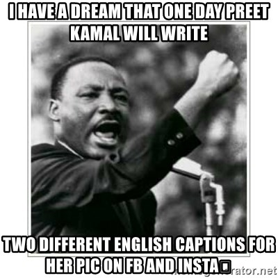 I Have A Dream That One Day Preet Kamal Will Write Two