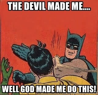 batman slap robin - The devil made me.... Well God made me do this!
