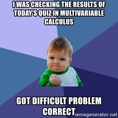I was checking the results of today\'s quiz in multivariable calculus ...